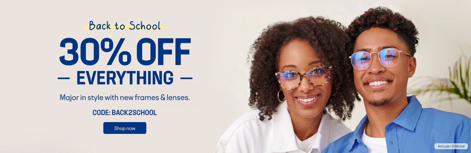 30% OFF EVERYTHING  Major in style with new frames & lenses.  CODE: BACK2SCHOOL