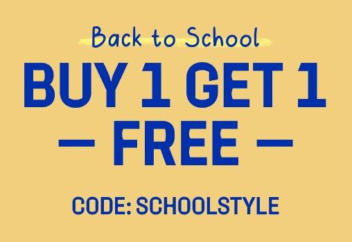 Back to School  BUY 1 GET 1 FREE Code: SCHOOLSTYLE